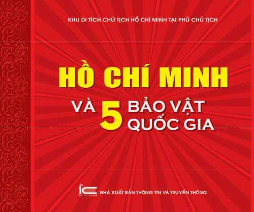Hồ Chí Minh và 5 bảo vật Quốc gia
