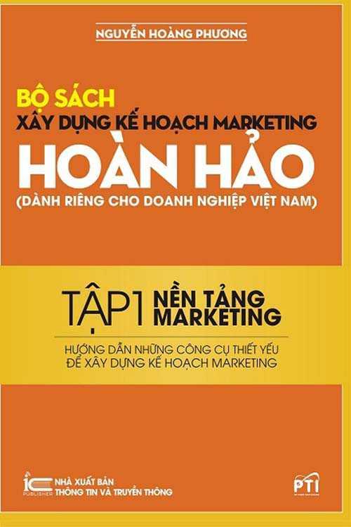 Bộ sách xây dựng kế hoạch Marketing hoàn hảo - Tập 1. Nền tảng Marketing