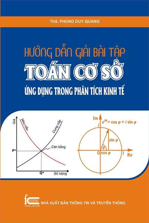 Hướng dẫn giải bài tập toán cơ sở và ứng dụng trong phân tích kinh tế