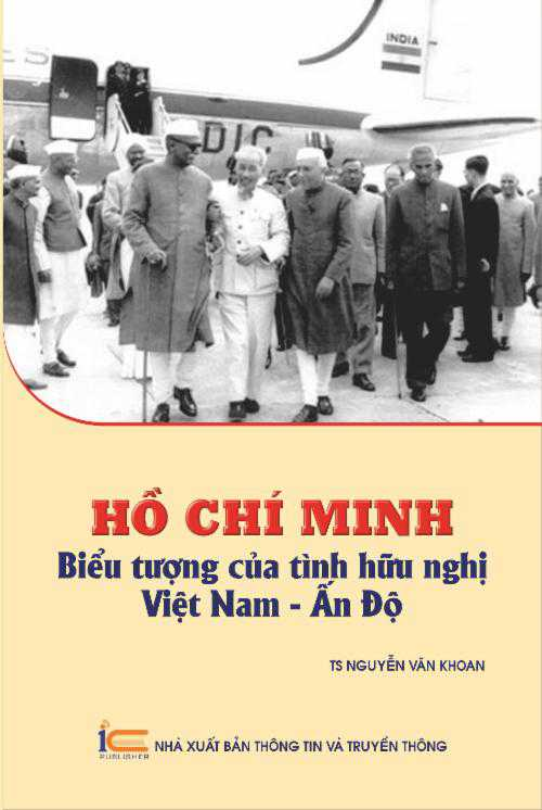 Hồ Chí Minh - Biểu tượng của tình hữu nghị Việt Nam - Ấn Độ