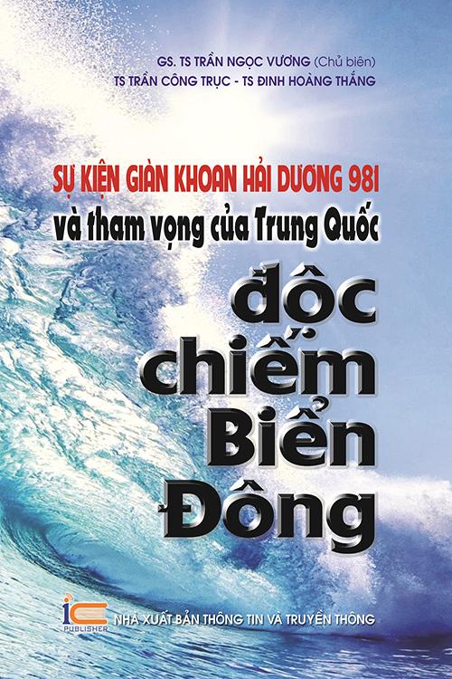 Sự kiện giàn khoan Hải Dương 981 và tham vọng của Trung Quốc độc chiếm Biển Đông