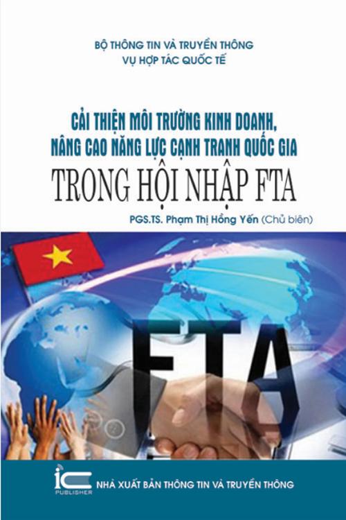 Cải thiện môi trường kinh doanh, nâng cao năng lực cạnh tranh quốc gia trong hội nhập FTA