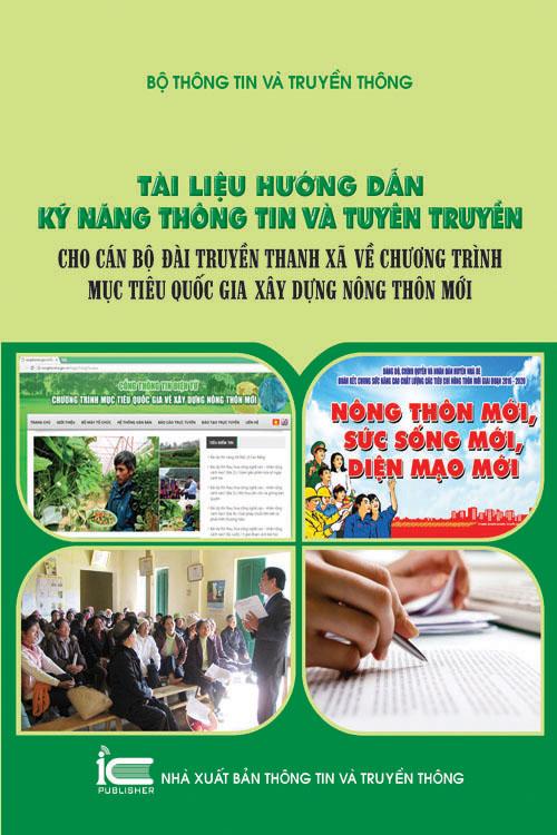 Tài liệu hướng dẫn kỹ năng thông tin và tuyên truyền cho cán bộ đài truyền thanh xã về chương trình mục tiêu quốc gia xây dựng nông thôn mới.