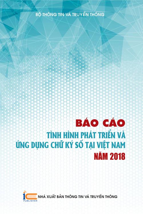 Báo cáo tình hình phát triển và Ứng dụng chữ ký số tại Việt Nam năm 2018