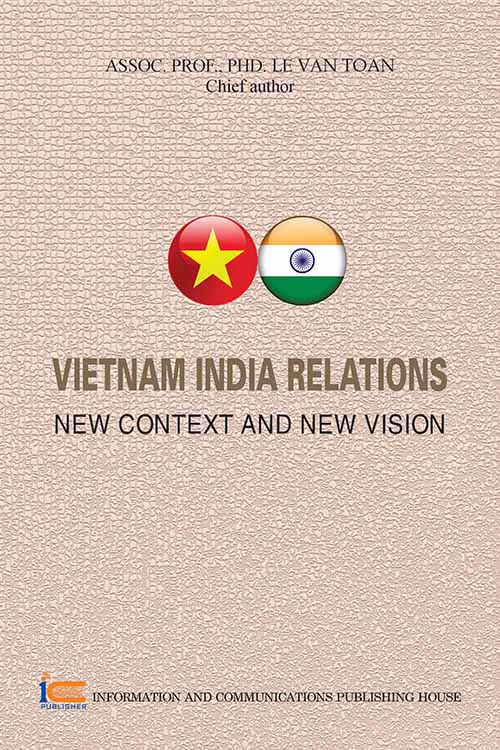 VIETNAM INDIA Relations New Context And New Vision