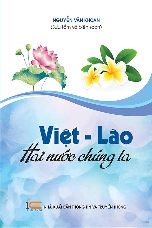Việt - Lào: Hai nước chúng ta