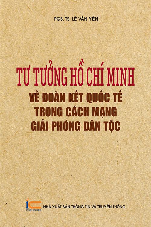 Tư tưởng Hồ Chí Minh về đoàn kết quốc tế trong cách mạng giải phóng dân tộc