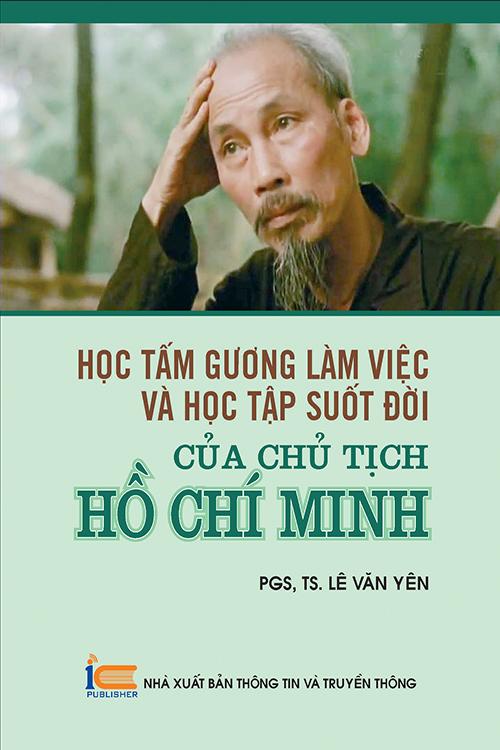 Học tấm gương làm việc và học tập suốt đời của Chủ tịch Hồ Chí Minh